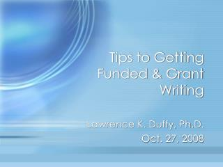 Tips to Getting Funded & Grant Writing