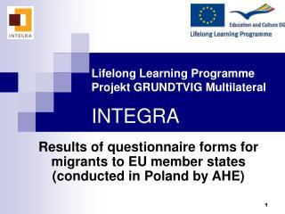 Lifelong Learning Programme  Projekt  GRUNDTVIG Multilateral  INTEGRA