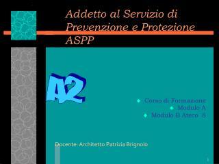 Addetto al Servizio di Prevenzione e Protezione ASPP