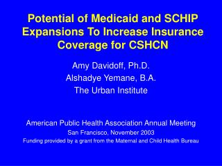 Potential of Medicaid and SCHIP Expansions To Increase Insurance Coverage for CSHCN