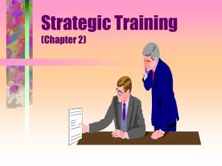 Strategic Training  (Chapter 2)