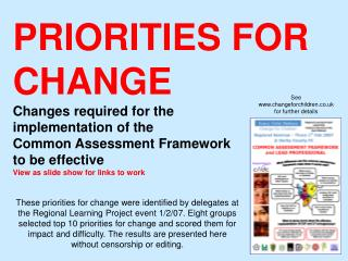 PRIORITIES FOR CHANGE Changes required for the  implementation of the