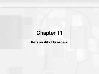 Chapter 11 Personality Disorders