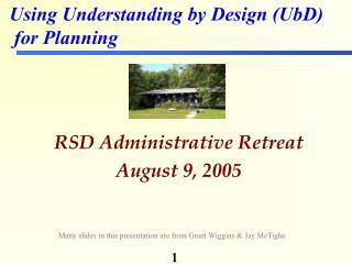 RSD Administrative Retreat August 9, 2005