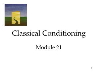 Classical Conditioning Module 21