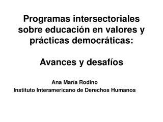 Programas intersectoriales sobre educaci n en valores y pr cticas democr ticas:  Avances y desaf os