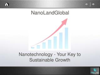 Nanotechnology - Your Key to Sustainable Growth