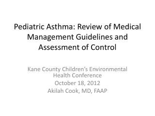Pediatric Asthma: Review of Medical Management Guidelines and Assessment of Control