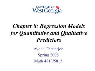 Chapter 8: Regression Models for Quantitative and Qualitative Predictors