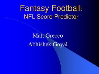Fantasy Football :  NFL Score Predictor