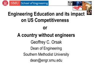 Engineering Education and its impact on US Competitiveness   or  A  country  without  engineers