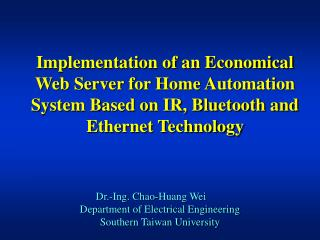 Dr.-Ing. Chao-Huang Wei Department of Electrical Engineering Southern Taiwan University