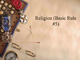 Religion (Basic Rule #5)