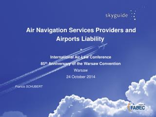 Air Navigation Services Providers and Airports  Liability - International Air Law Conference