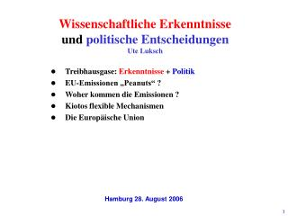 Wissenschaftliche Erkenntnisse und  politische Entscheidungen Ute Luksch