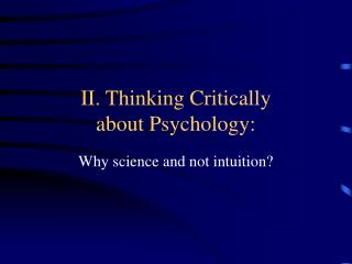 II. Thinking Critically  about Psychology: