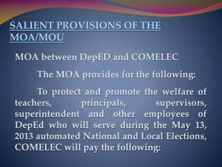 MOA between  DepED  and COMELEC  	The MOA provides for the following:
