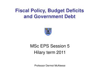 Fiscal Policy, Budget Deficits and Government Debt