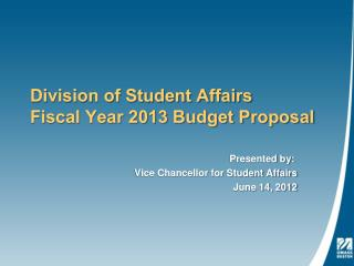 Division of Student Affairs Fiscal Year 2013 Budget Proposal