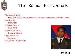 1Tte. Rolman F. Tarazona F.