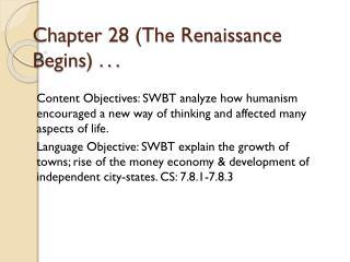 Chapter 28 (The Renaissance Begins) . . .