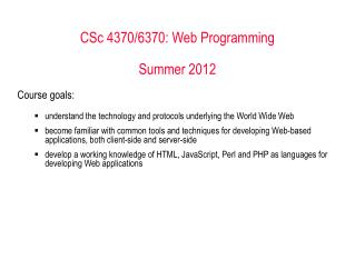 CSc  4370/6370:  Web Programming Summer 2012