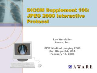 Lev Weisfeiler Aware, Inc.  SPIE Medical Imaging 2006 San Diego, CA, USA February 14, 2006