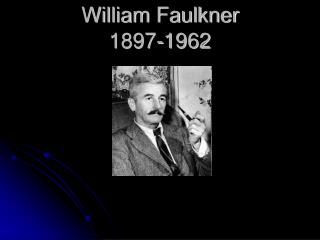 William Faulkner 1897-1962