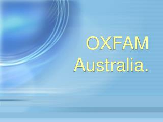 OXFAM Australia.