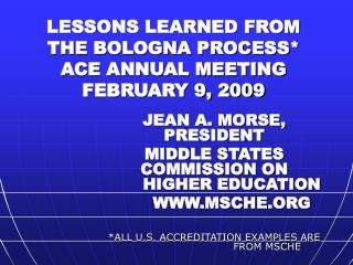 LESSONS LEARNED FROM THE BOLOGNA PROCESS* ACE ANNUAL MEETING FEBRUARY 9, 2009