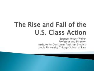 The Rise and Fall of the U.S. Class Action
