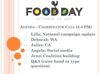 Agenda—Coordinator Call (3-4 PM)