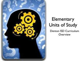Elementary Units of Study