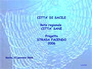 CITTA' DI SACILE Rete regionale  CITTA' SANE Progetto STRADA FACENDO 2006