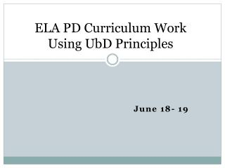 ELA PD Curriculum Work Using UbD Principles