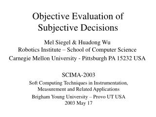 Objective Evaluation of Subjective Decisions