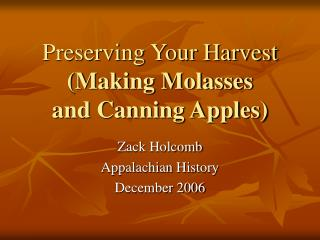 Preserving Your Harvest (Making Molasses and Canning Apples)