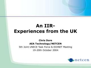 An IIR- Experiences from the UK