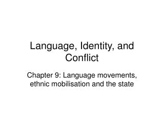 Language, Identity, and Conflict