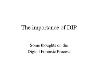 The importance of DIP