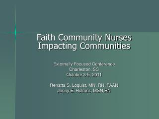 Faith Community Nurses Impacting Communities Externally Focused Conference Charleston, SC