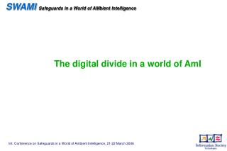 The digital divide in a world of AmI