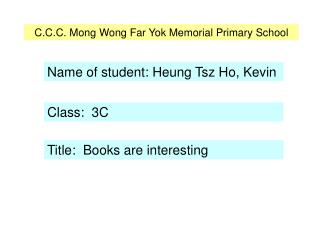 C.C.C. Mong Wong Far Yok Memorial Primary School