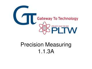 Precision Measuring 1.1.3A