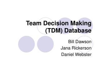 Team Decision Making (TDM) Database