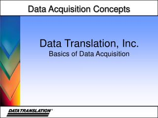 Data Translation, Inc. Basics of Data Acquisition