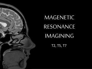 MAGENETIC RESONANCE IMAGINING