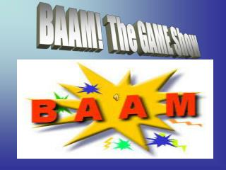 BAAM!  The GAME Show