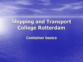Shipping and Transport College Rotterdam