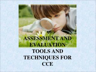 ASSESSMENT AND EVALUATION TOOLS AND TECHNIQUES FOR CCE